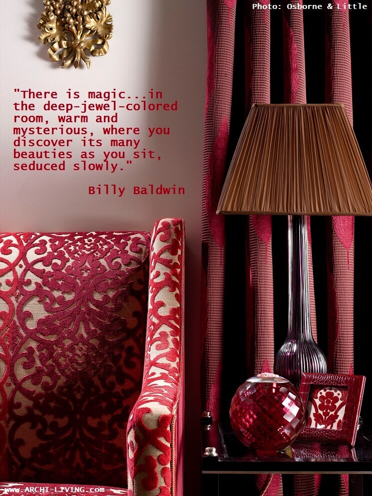 billy baldwin quotes colors,color quotes by celebrity designers,inspirational quotes about interior design,luxury living room in red color ideas,red and white velvet sofa luxury,