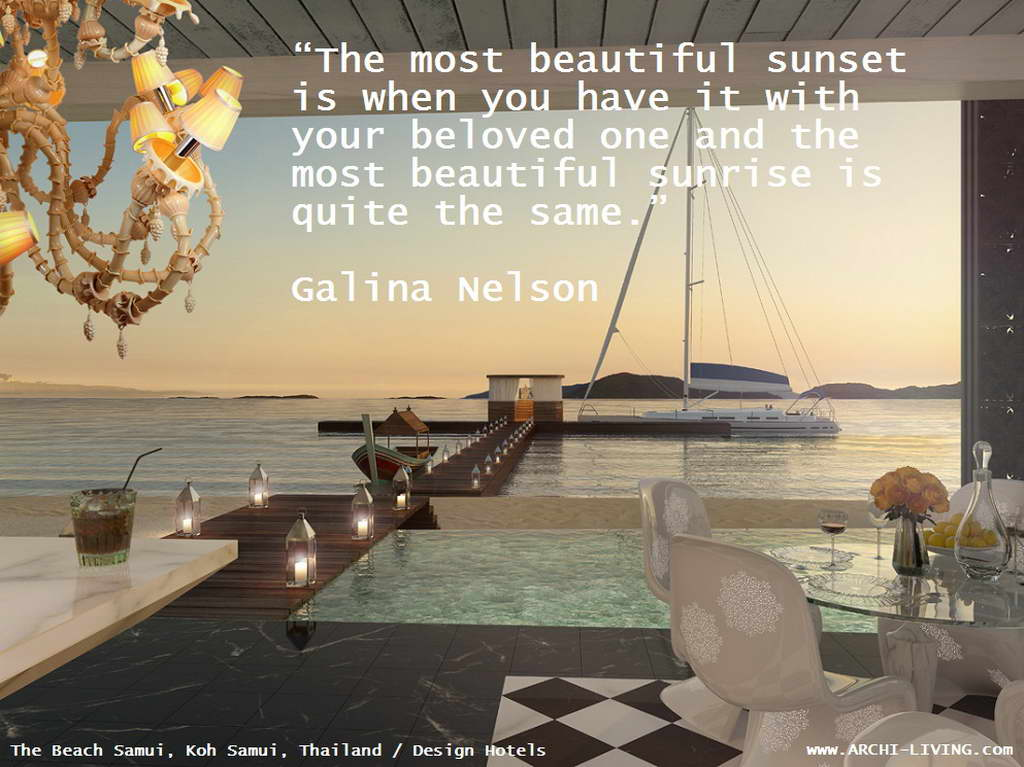 quotes,Galina Nelson quotes,inspirational quotes,inspirational love quotes,motivational quotes,motivational love quotes,love quotes,beautiful love quotes,famous love quotes,sunrise,sunrise quotes,sunset,sunset quotes,positive quotes,quote of the day,life quotes,best quotes,famous quotes,photo quotes,beautiful quotes,the beach samui,koh samui,Thailand,design hotels,hotels in asia,luxury hotels in asia,design hotels asia,hotels in thailand,luxury hotels in thailand,accommodation,travel destinations,travel attractions,travel inspiration,travel ideas,family holidays,family holiday ideas,romantic travel,romantic vacations,hospitality design,hospitality,hotel design,hotels,
