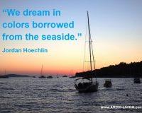 dream in colors quotes,jordan hoechlin quotes dreams,seaside inspired quotes,beautiful sunset romantic photos,sunset in hvar croatia,