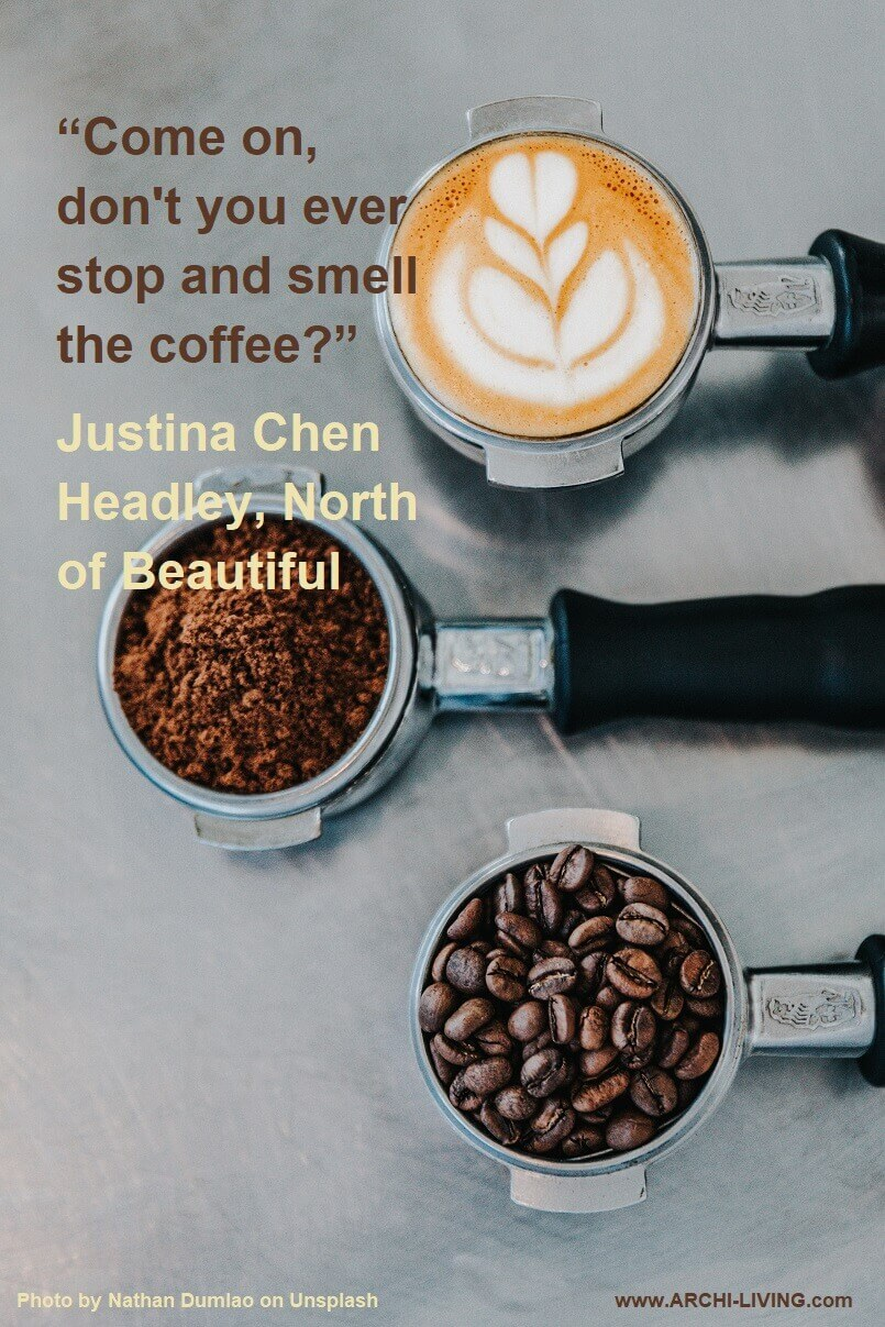 smell the coffee quotes,inspirational coffee quotes,stop and smell the coffee quotes,inspirational photos and quotes,coffee photo quotes,