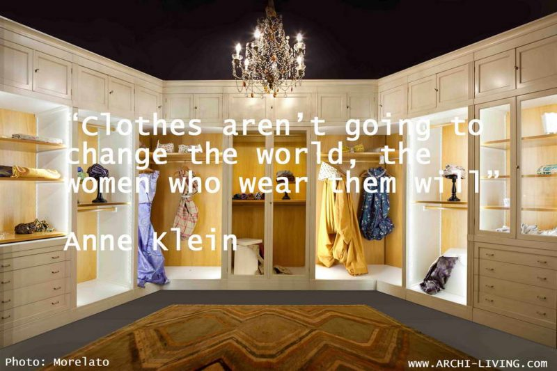 Anne Klein,Anne Klein quotes,walk in closet,bedroom closet,wardrobe,quotes,inspirational quotes,motivational quotes,love quotes,positive quotes,quote of the day,life quotes,best quotes,photo quotes,famous quotes,beautiful quotes,fashion quotes,style quotes,women quotes,luxury bedroom design,luxury bedroom furniture,