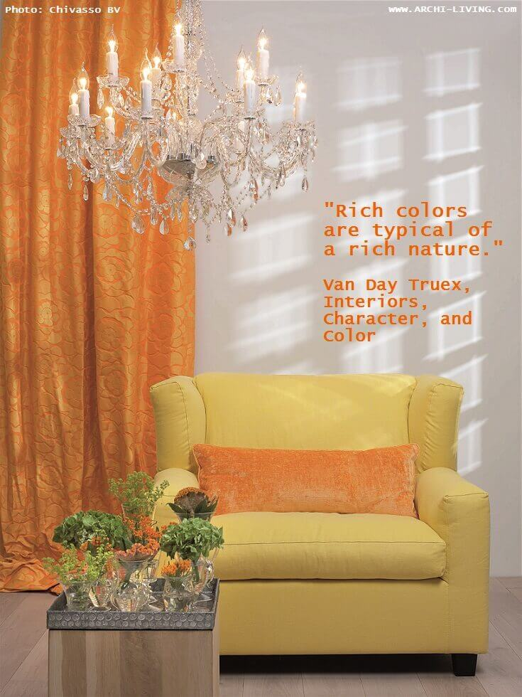 van day truex quotes,inspiring quotes about color and nature,colorful quotes by designers,luxury home decor yellow and orange,colours living room ideas,