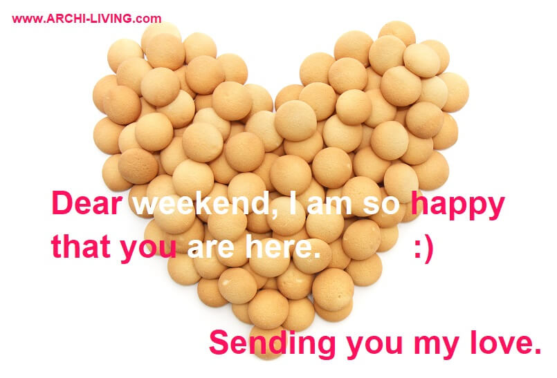heart made of biscuits,love weekend quotes,dear weekend quotes,weekend inspirational quotes,delicious weekend food images,