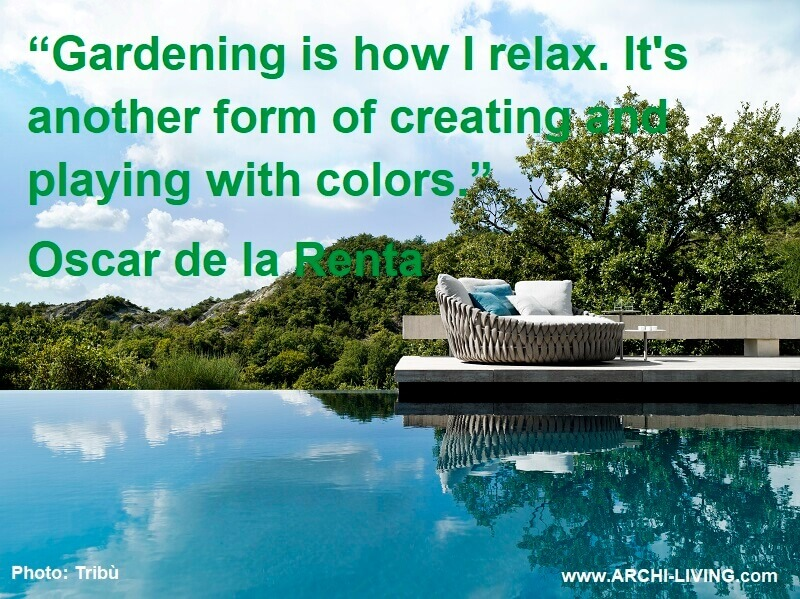 Oscar de la Renta quote,relaxation quotes images,gardening quote,outdoor furniture design,garden ideas,