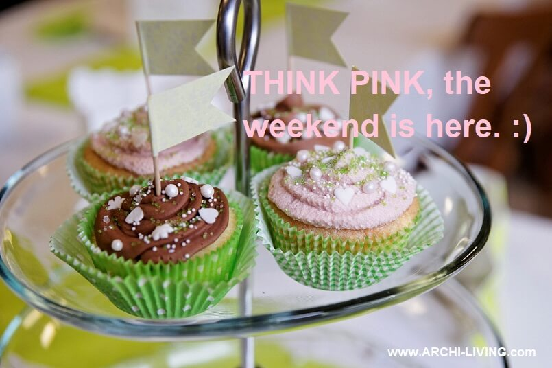 weekend food ideas,beautiful cupcakes designs,think pink quotes,happy weekend images,positive weekend thoughts,
